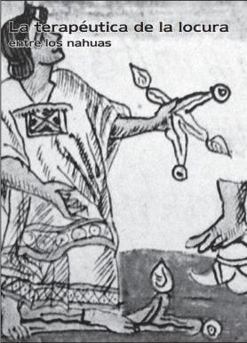 La terapéutica de la locura entre los nahuas
